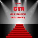 CTR jak się go liczy, jaka jest średnia, kiedy ma znaczenie (WIDEO)?