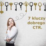 7 kluczy dobrego CTR, sprawdź jak go zwiększyć (WIDEO).