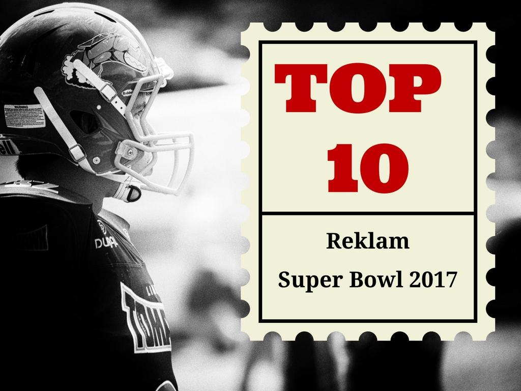 Top 10, reklam Super Bowl 2017, zobacz to co najlepsze