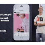 Marketingowe podsumowanie kwietnia plus najważniejsze info z konferencji F8