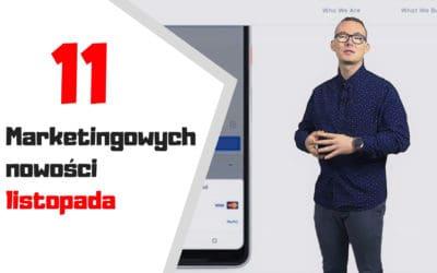 11 najciekawszych informacji z zakresu reklamy internetowej i social media – marketingowe podsumowanie listopada