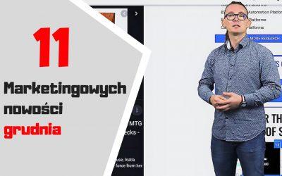 Marketingowe podsumowanie grudnia – 11 nowości