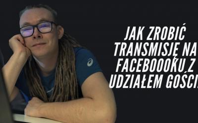 Jak zrobić transmisję na żywo na Facebooku dla maksymalnie 6 osób, za darmo?