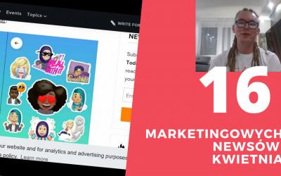 16 marketingowych nowości kwietnia, które musisz znać!